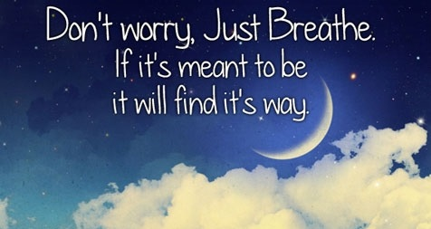 dont-worry-just-breathe-life-quotes-sayings-pictures